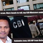 Odisha chit fund scam, More heads to roll, top BJD Ministers under CBI Scanner!